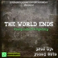 kingstacy evergreen  - The world ends young cute ft kingstacy evergreen