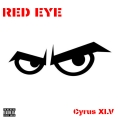 Cyrus XLV - Red Eye