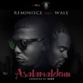 Reminisce - Asalamalekun (Remix) - ft Wale