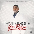 Imole David  - YOU REIGN