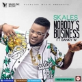 Skales - Nobody's Business Ft. Banky W – (Prod. By Killertunes)