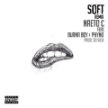 Naeto C - Soft (Remix) ft. Burna Boy & Phyno