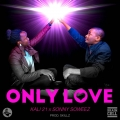 Kali 21 - Only Love featuring Sonny Soweez