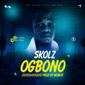 Skolz - http://www.oshatrends.com/download-mp3-skolz-ogbono/