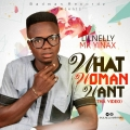 Lilnelly Mr Yinax - What Woman Want _ Prod.by DjCoublon (@lilnellymryinax)