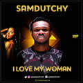 Sam Dutchy - i love my woman