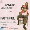 Waxzy Amanii - Faithful