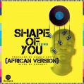 Tiuns - Shape Of You (African Version)