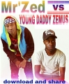 Mr'Zed - vs Young Daddy Zemus-- ONE ON ONE