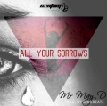 May D - All Your Sorrows (Prod. Joshbeatz)