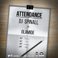 DJ Spinall - Attendance ft Olamide