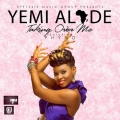 Yemi Alade - Taking Over Me