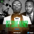 Olamide - Get Some Money - with Phyno & Ice prince