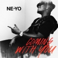Neyo - Coming with you