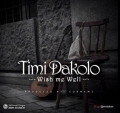 Timi Dakolo - Wish Me Well (Prod. by Cobhams)