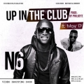 N6. - UP IN THE CLUB - FT. MAY D (PROD. BY PHILKEYZ)
