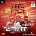 Samklef - Nepa Don Bring Light ft. Mr. 2Kay