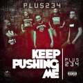 Plus234 - Keep Pushing Me