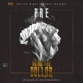 P.R.E - Bring The Dollar ft. Hanujay