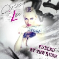 Chrissy Lee - Fueled By The Rush
