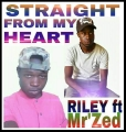 Download - Riley ft Mr'Zed_Straight From Heart  (uploaded by Mr'Zed)
