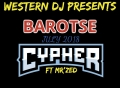 Download - Barotse July 2018 Cypher ft Mr'Zed.     (Prod by western DJ)