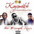 KaySwitch - For example remix ft Olamide, Wizkid