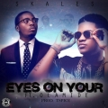 Skales - Eyes on Your (Ikebe)