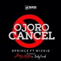 D Prince - Ojoro Cancel