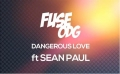 Fuse ODG - Dangerous Love ft Sean Paul