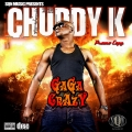Chuddy K - Gaga Crazy