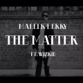 Maleek Berry - The matter ft Wizkid