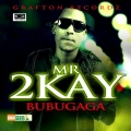 MR 2kay - Bubu Gaga
