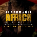 Black Magic - AFRICA Remix ft vector, phyno