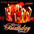 King Oogbodo - Your Birthday Song