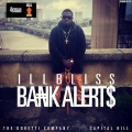 Ill Bliss - Bank Alerts