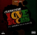 Sarkodie - Love Rocks ft Samini (Prod. Killbeatz)