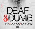 Eva - Deaf & Dumb ft Olamide & Sarkodie