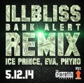 Ill Bliss - Bank Alert (Remix) ft Ice Prince, Eva & Phyno