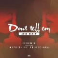 Jeremih - DONT TELL EM AFRO REMIX FT WIZKID, ICE PRINCE AND AKA