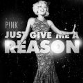 Pink - Give me a reason