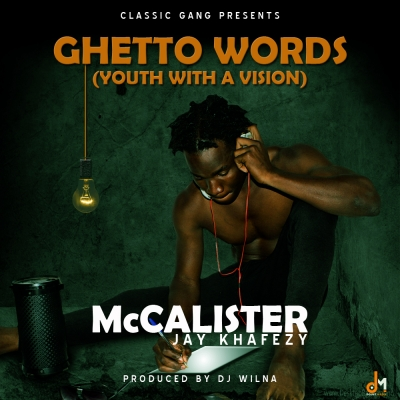 McCalister Jay Khafezy - Ghetto Words -(Youth With A Vision)