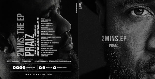 "<h3>PRAIZ UNLOCKS NEW EP ""2 MINS"" TO CELEBRATE VALENTINE'S DAY</h3><br />X3M Music singer Praiz has unveiled his latest body of work, an EP titled 2 Mins which he describes as ""5 Rnb Songs That Will Change Your Life""